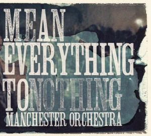 Manchester-Orchestra-Mean-Everything-to-Nothing